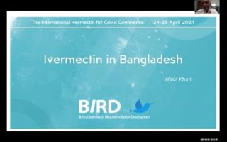 The International Ivermectin for Covid Conference: Experiences with ivermectin in Bangladesh